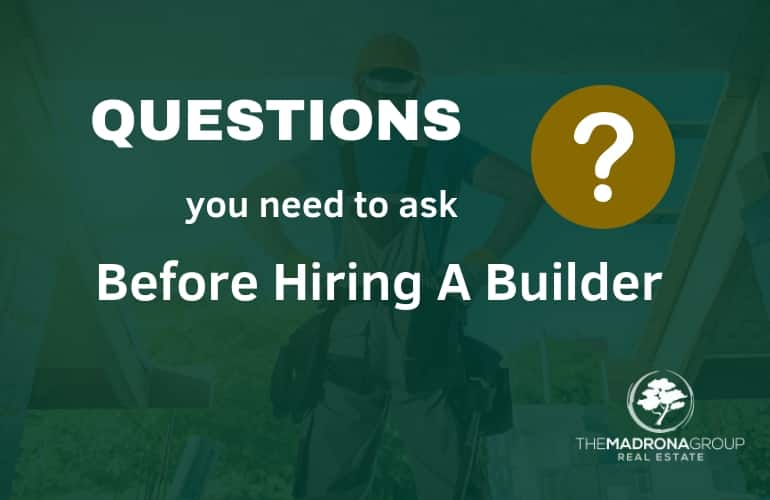 Questions You Need To Ask Before Hiring a Builder